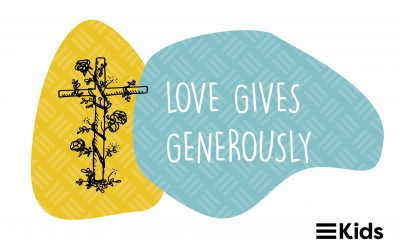 Love Gives Generously (Part 1)